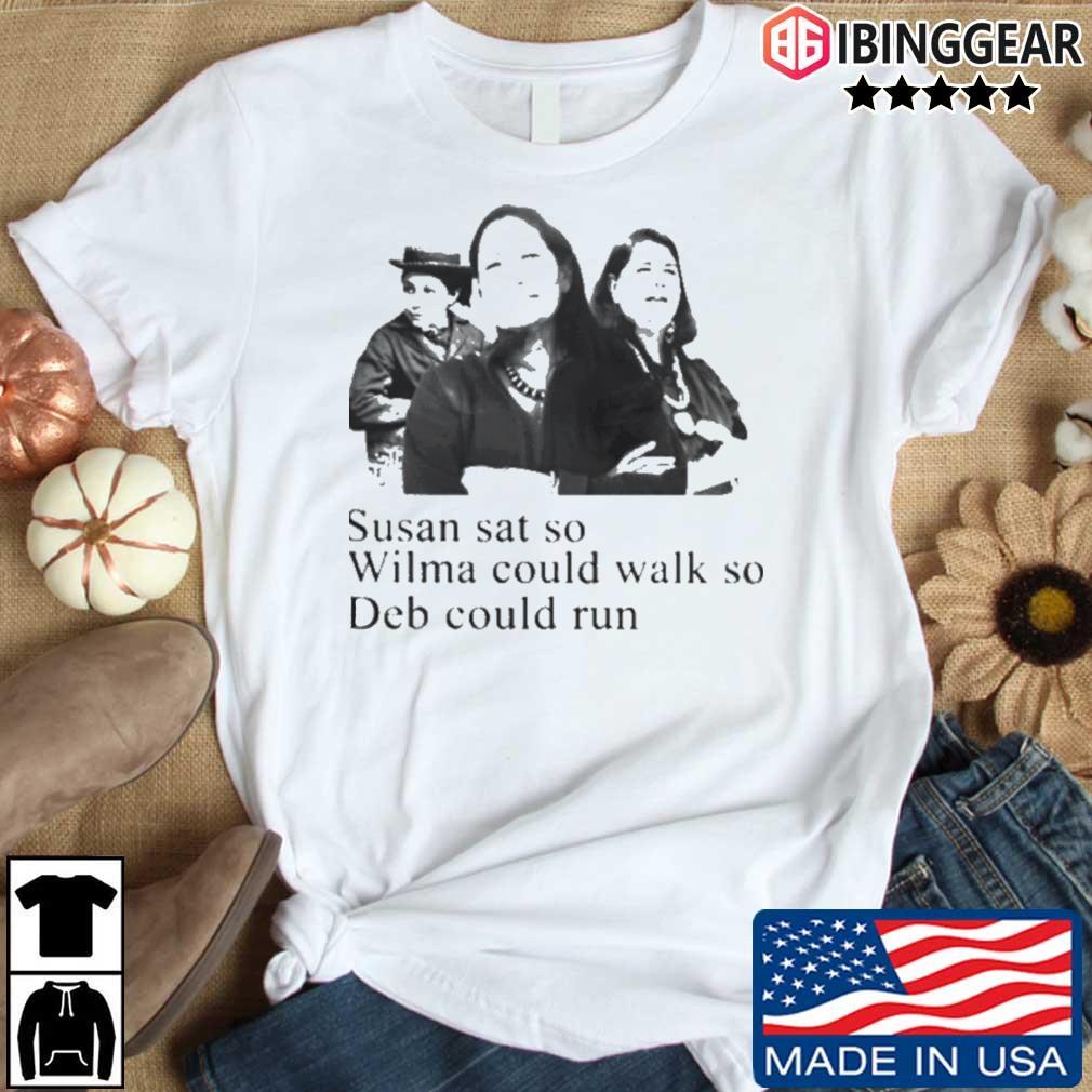 Susan sat so wilma could walk so deb could run shirt