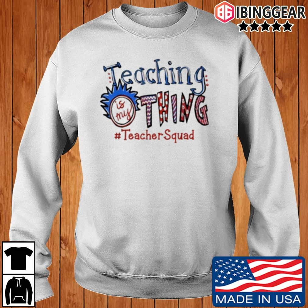 Teaching is my thing #TeacherSquad s Ibinggear sweater trang