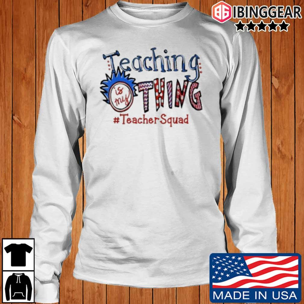 Teaching is my thing #TeacherSquad s Longsleeve Ibinggear trang
