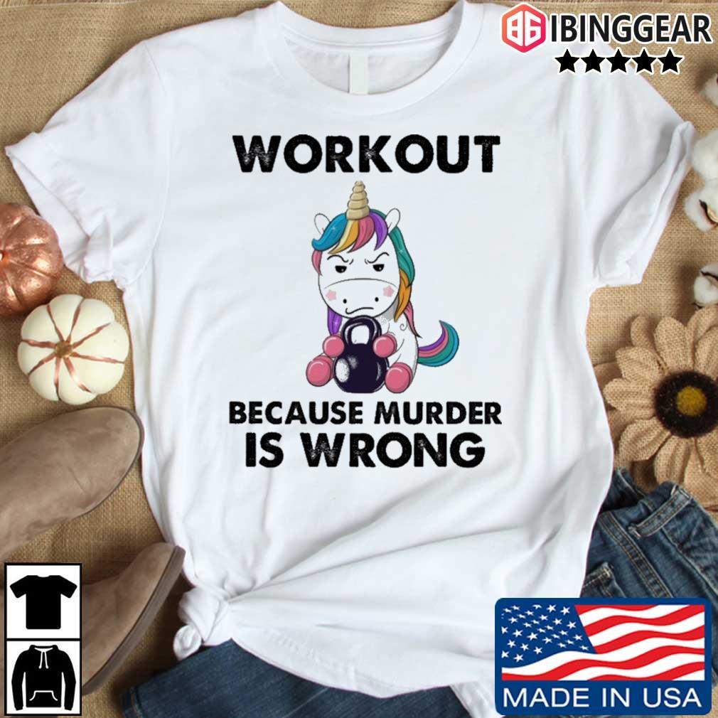 Unicorn workout because murder is wrong rainbow shirt
