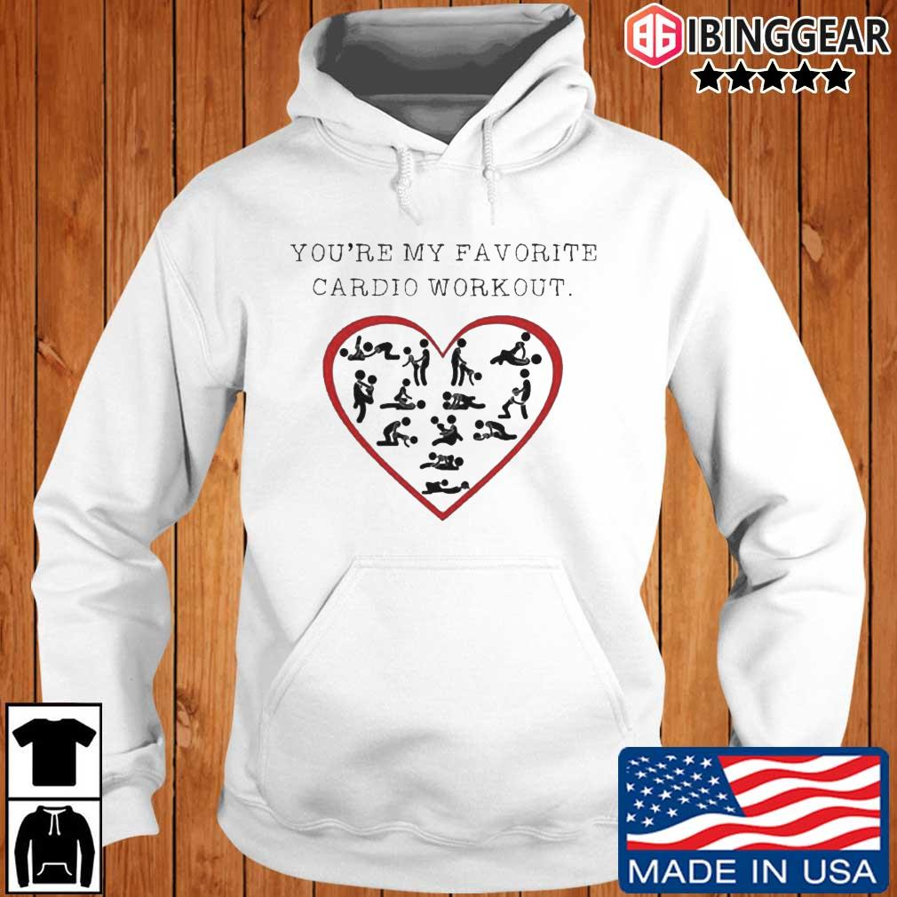 You're my favorite cardio workout Ibinggear hoodie trang