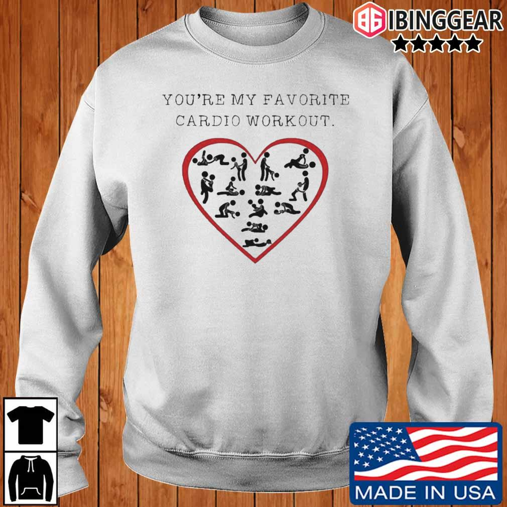 You're my favorite cardio workout Ibinggear sweater trang