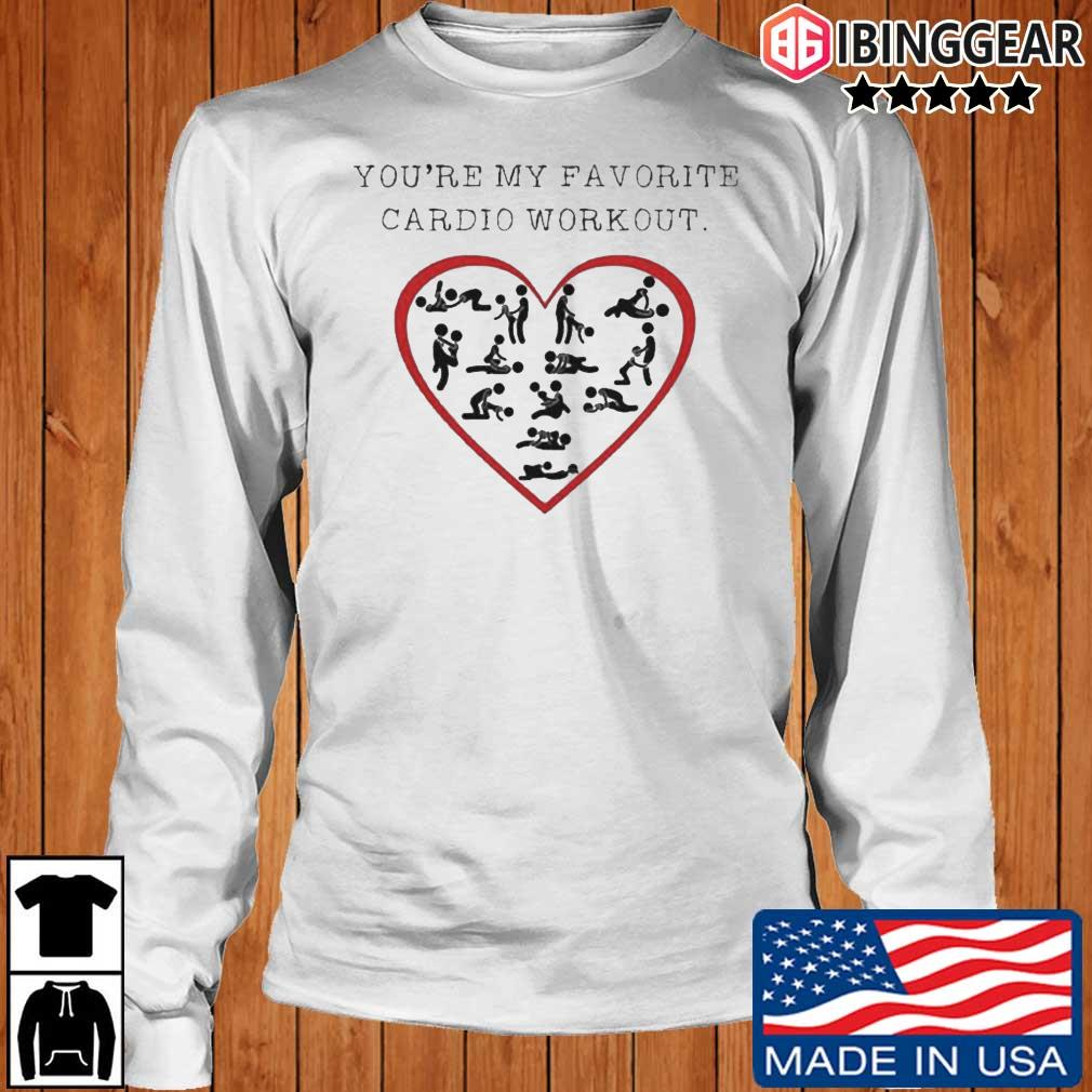 You're my favorite cardio workout Longsleeve Ibinggear trang