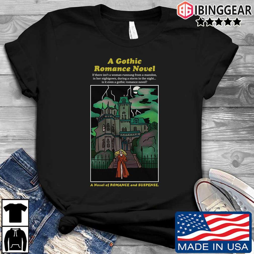 A gothic romance novel a novel of romance and suspense shirt