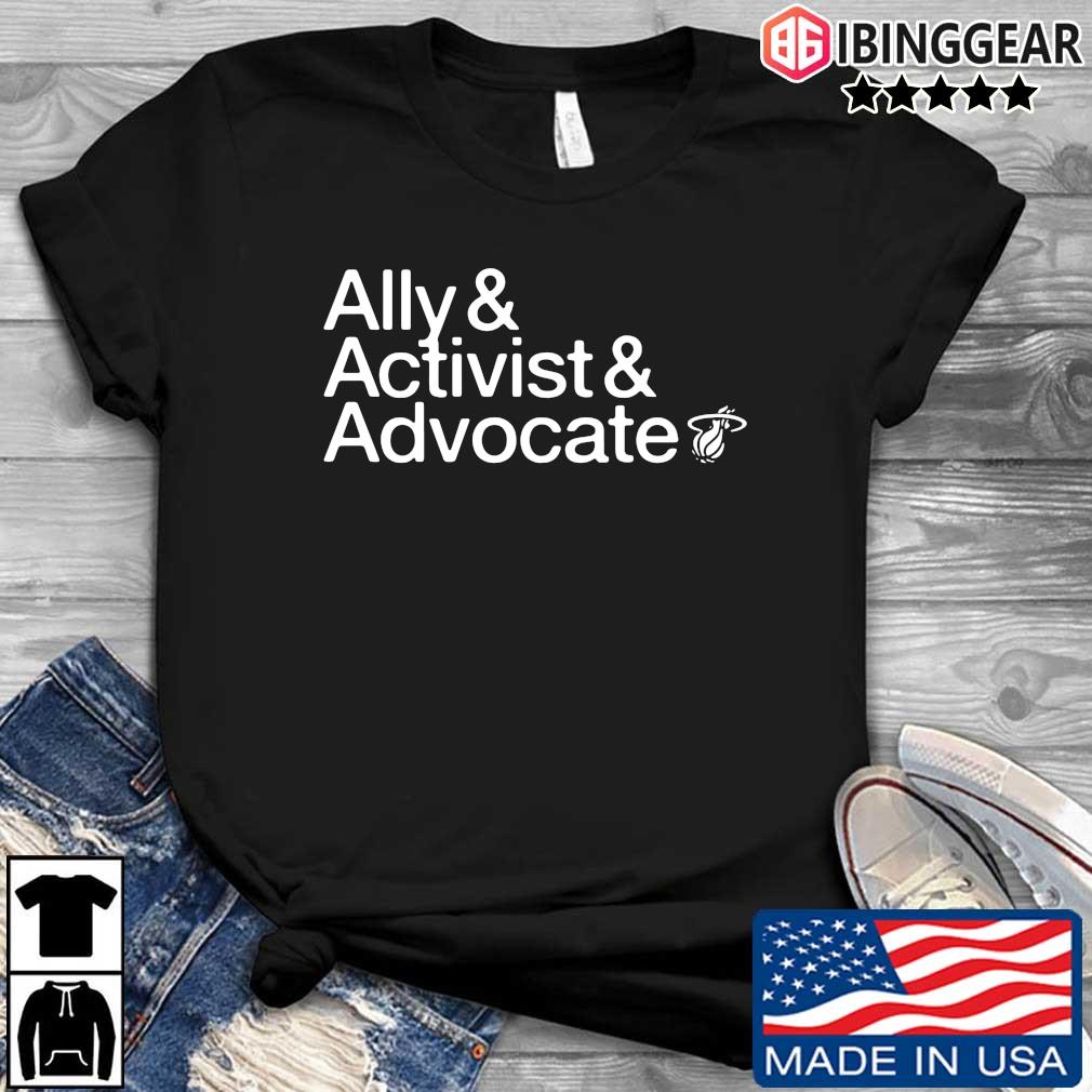 Ally and activist and advocate shirt