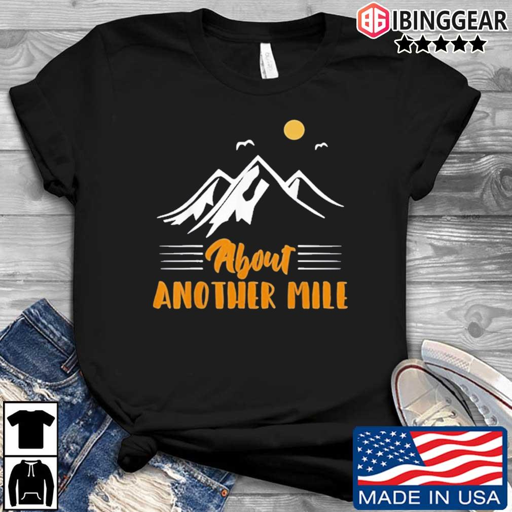 Another mile hiking nature camping adventure shirt