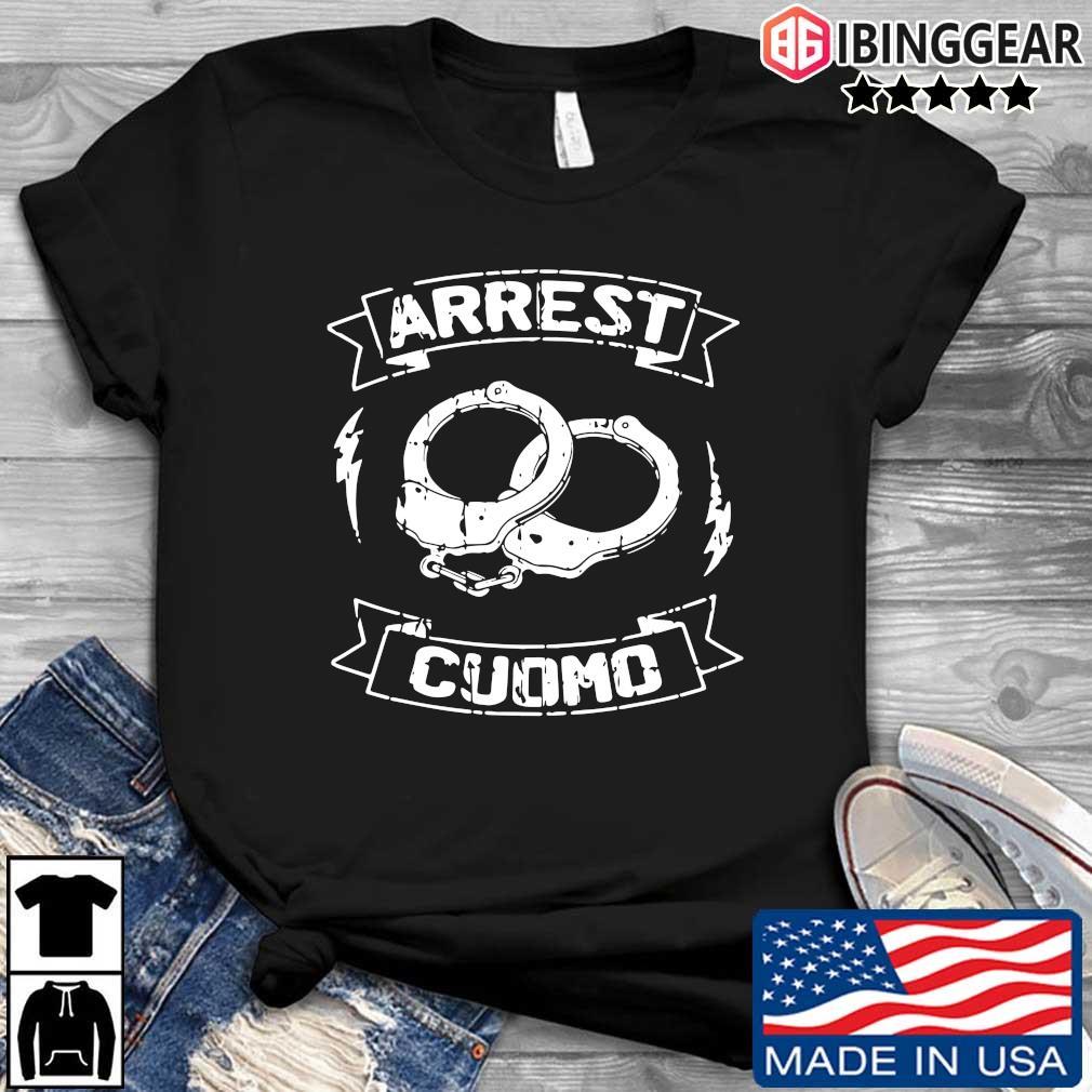 Anti Cuomo Arrest Cuomo Political Shirt