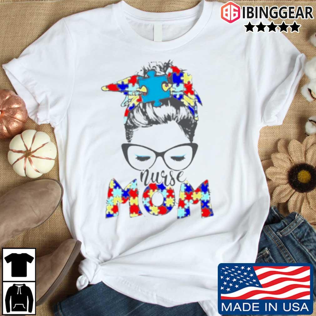 Autism Nurse mom shirt