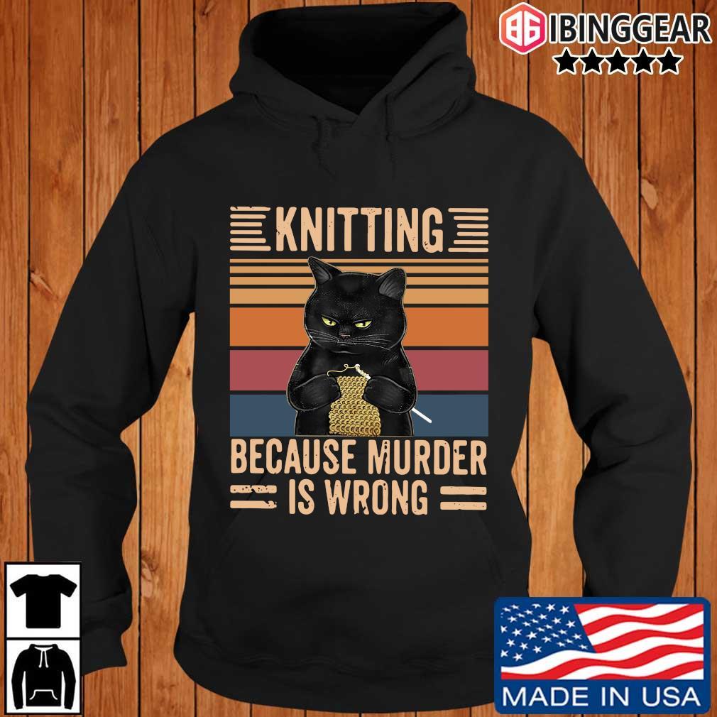 Black cat knitting because murder is wrong vintage Ibinggear hoodie den