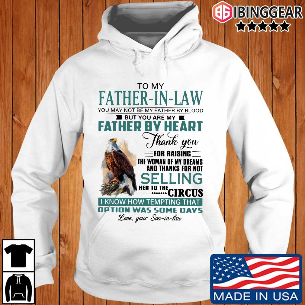 Eagles to my father in law you may not be my father by blood but you Ibinggear hoodie trang