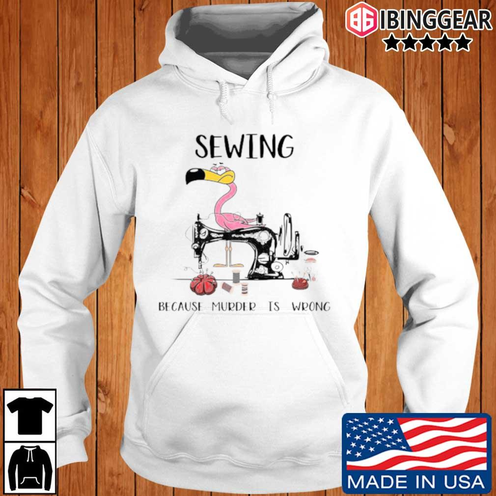 Flamingo sewing because murder is wrong Ibinggear hoodie trang