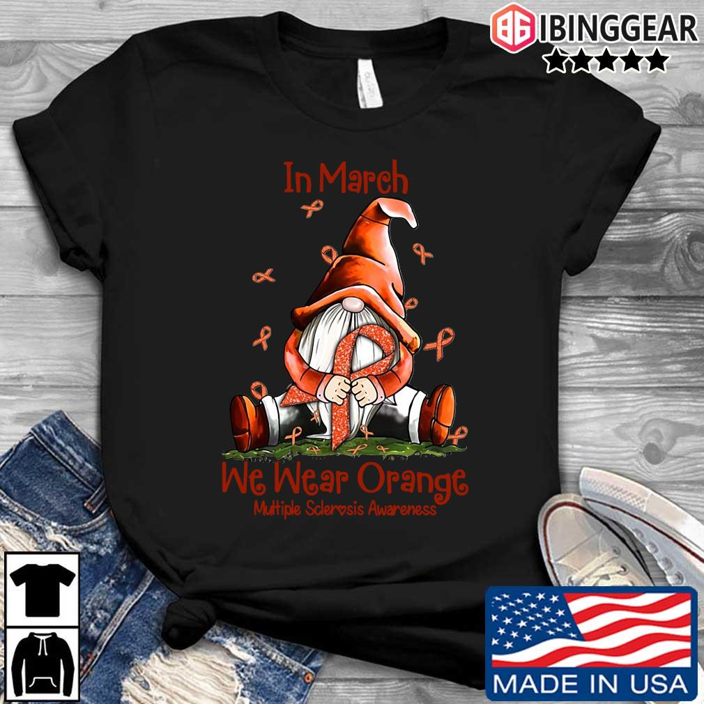 Gnome hug breast cancer in march we wear orange multiple sclerosis awareness shirt