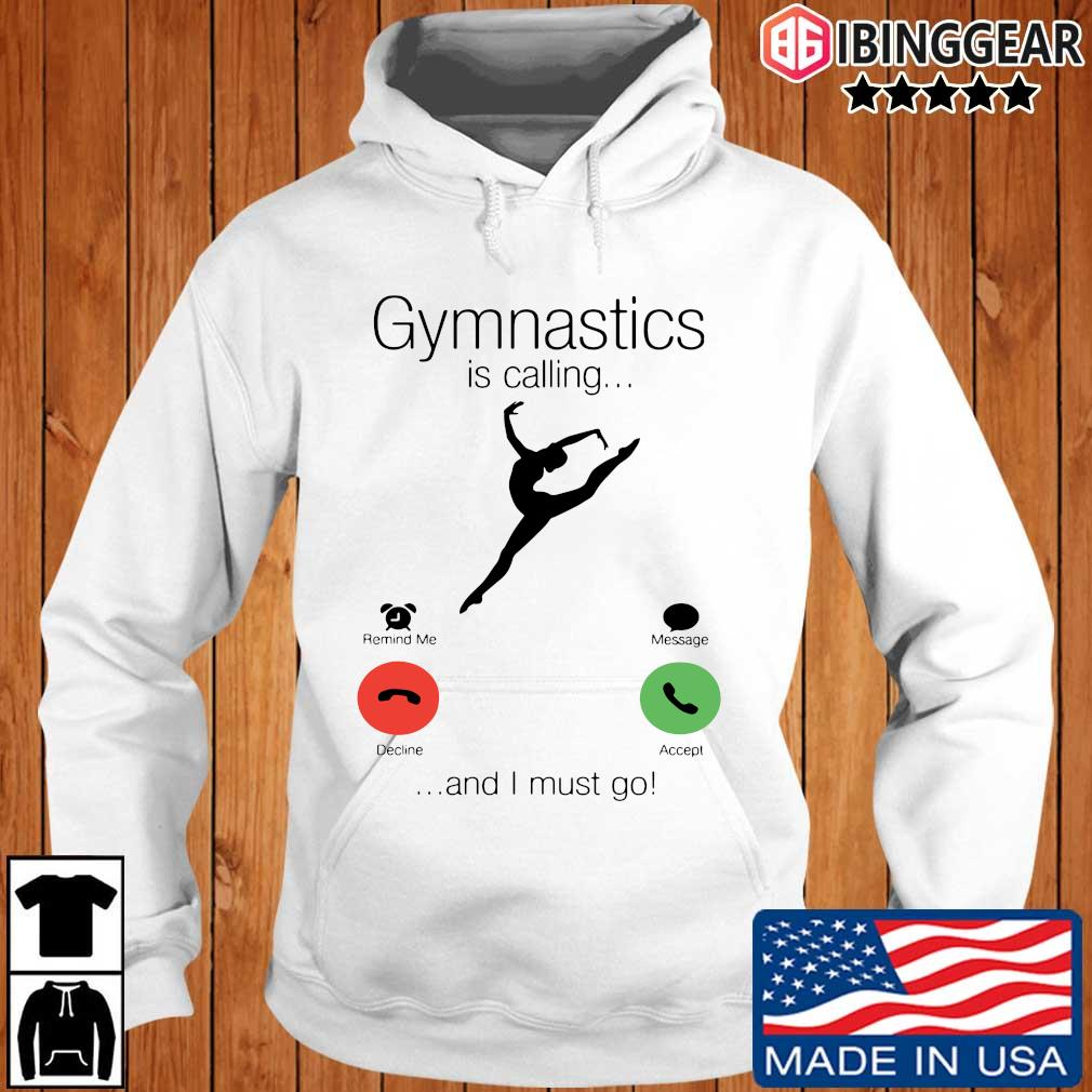Gymnastics is calling and I must go Ibinggear hoodie trang