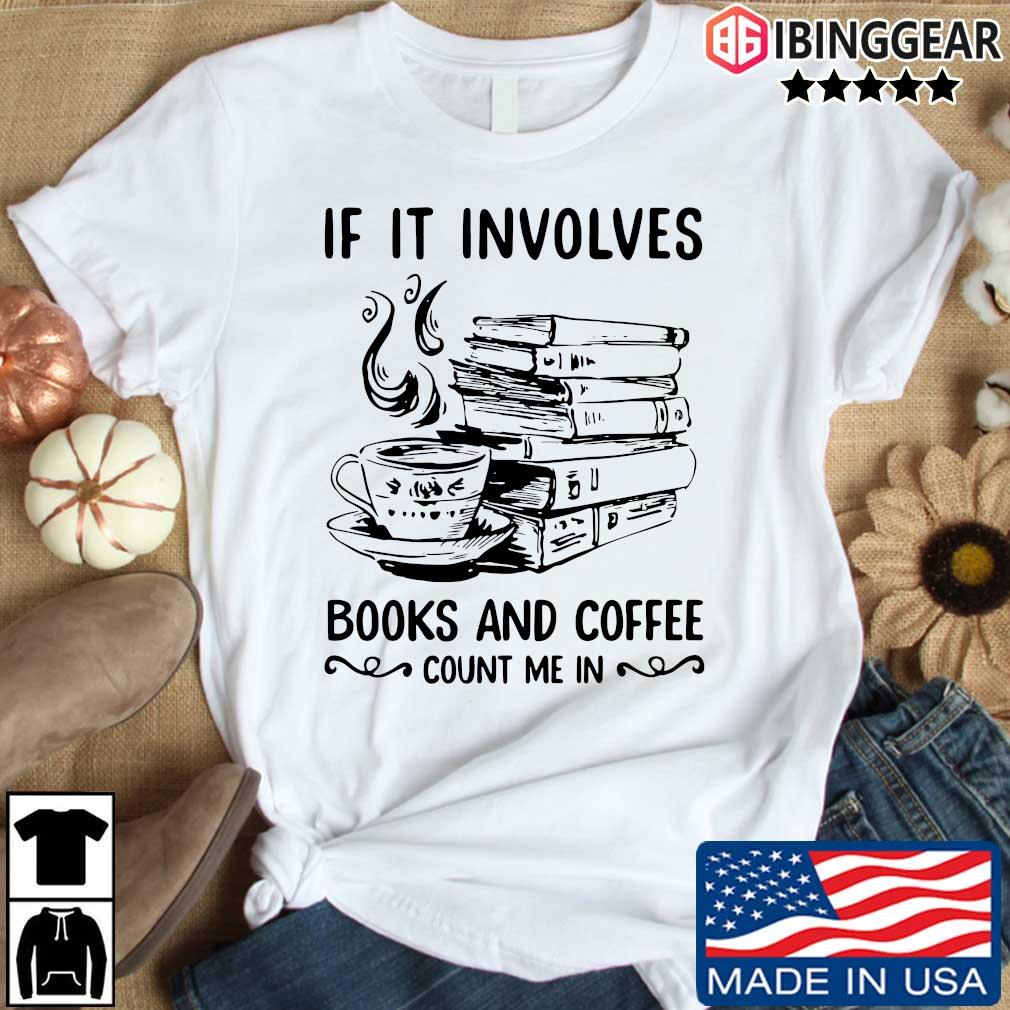 If it involves books and coffee count me in shirt
