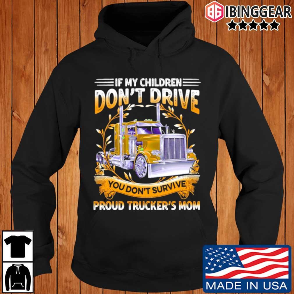 If my children don't drive you don't survive proud trucker's mom Ibinggear hoodie den