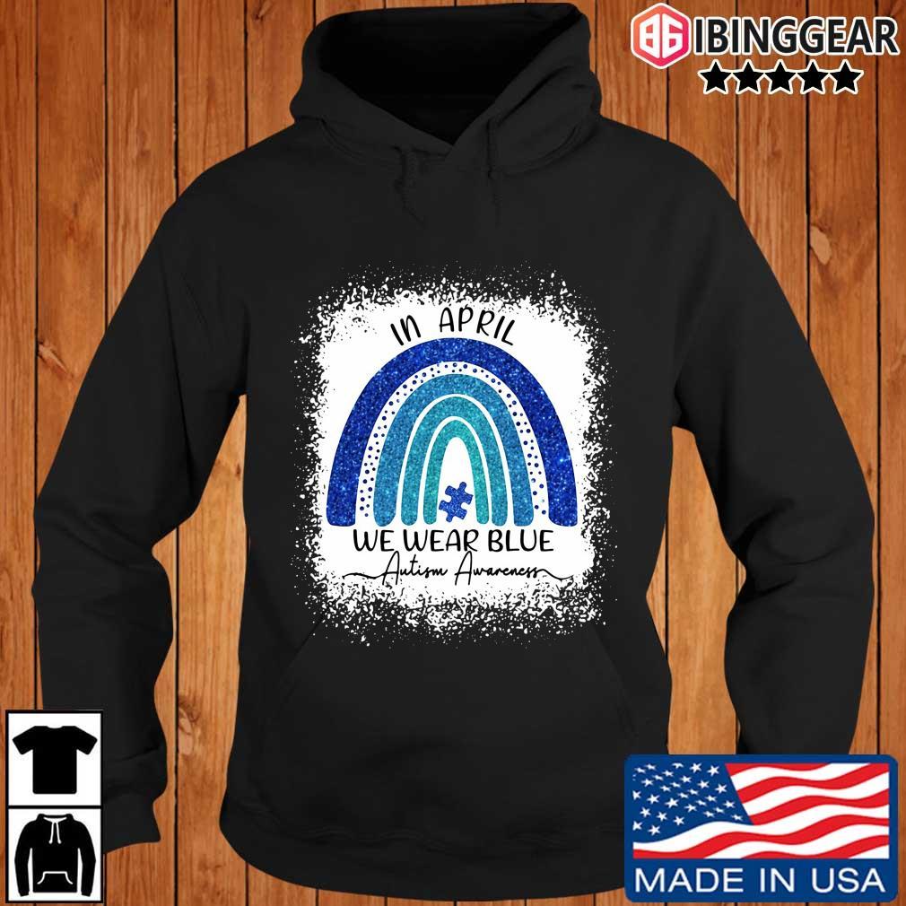 In april we wear blue Autism awareness rainbow Ibinggear hoodie den