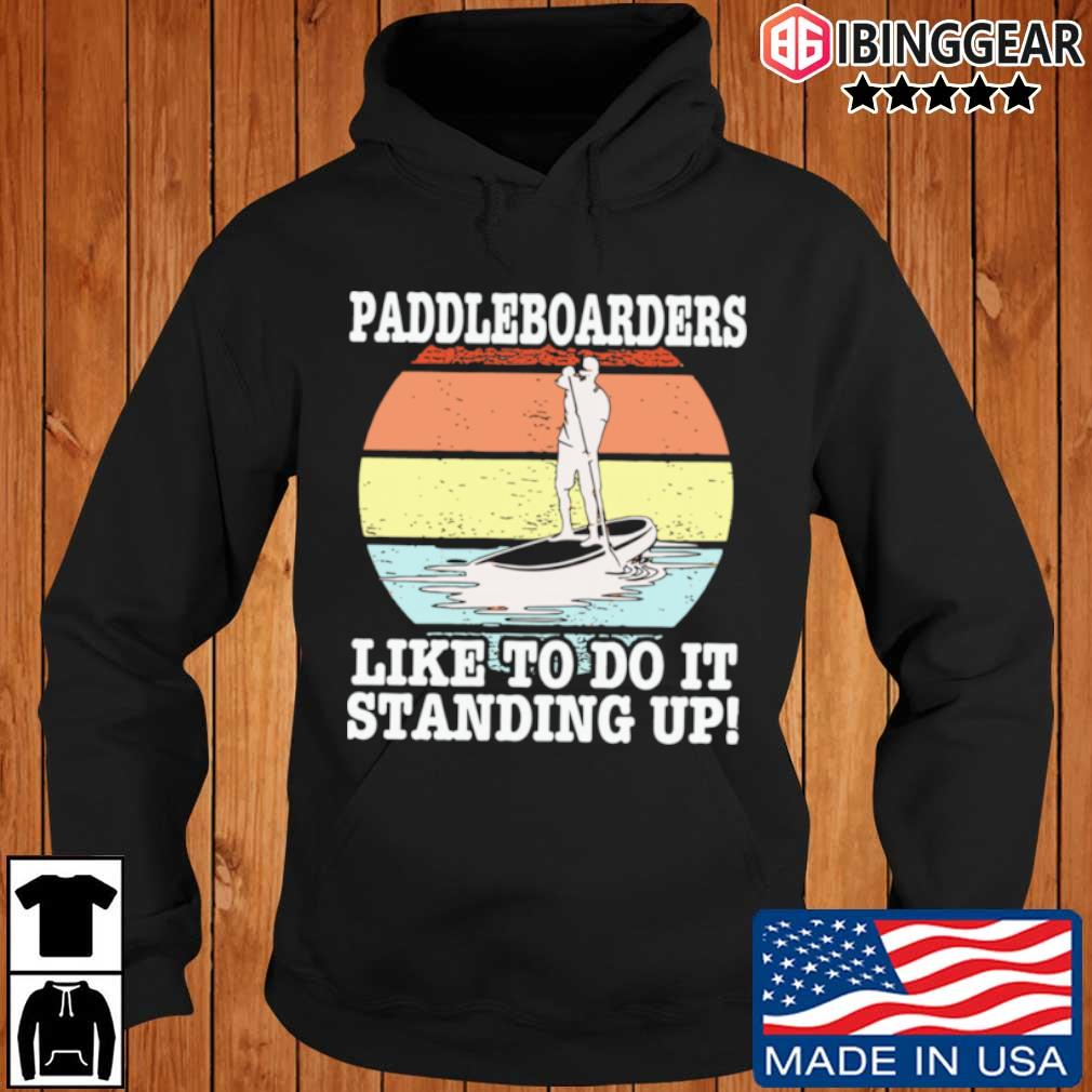 Paddleboarders I like to do it standing up vintage Ibinggear hoodie den