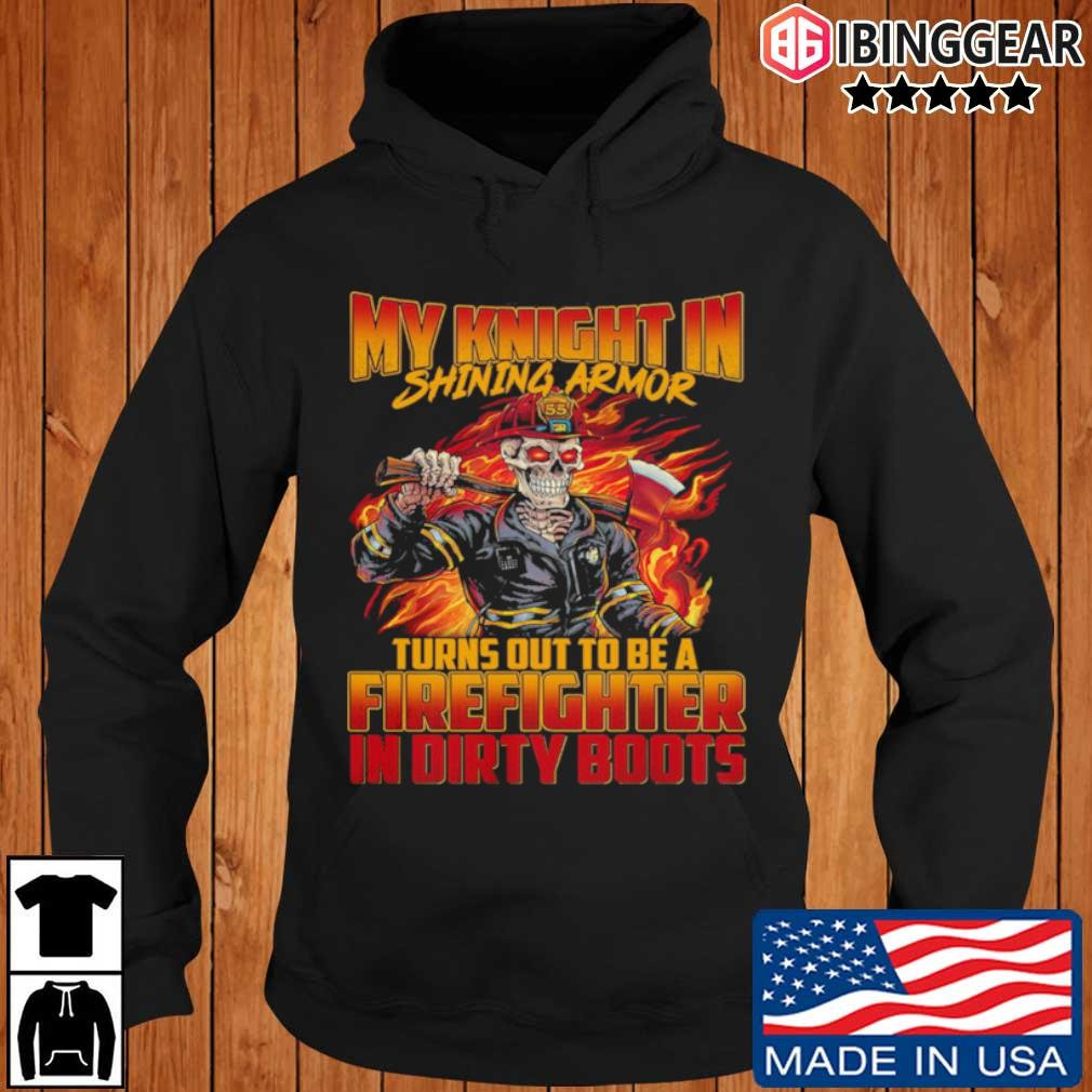 Skull My knight in shining armor turns out to be a firefighter in dirty boots Ibinggear hoodie den