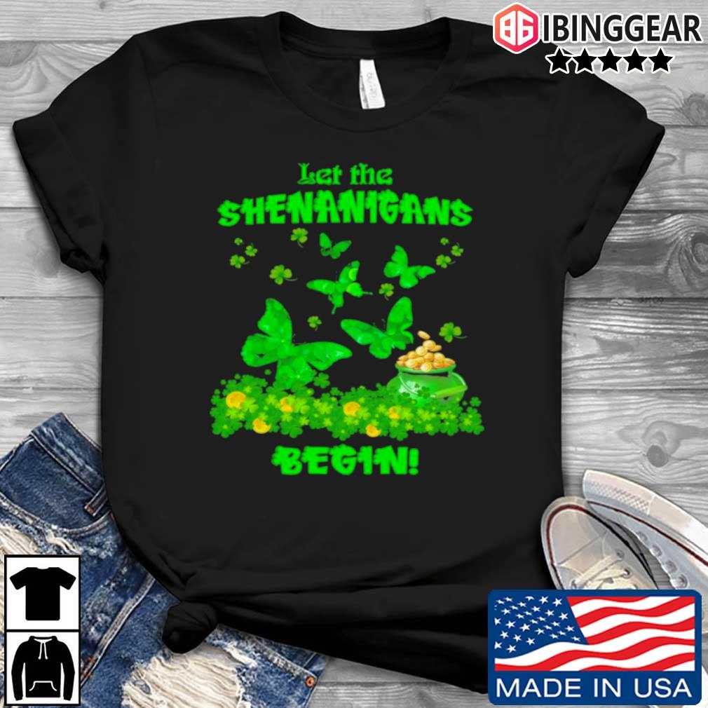 St. Patrick's day butterfly let the shenanigans begin shirt