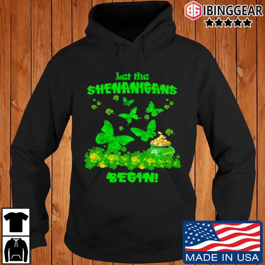 St. Patrick's day butterfly let the shenanigans begin Ibinggear hoodie den