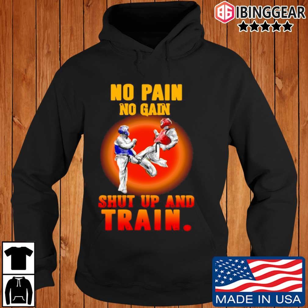 Taekwondo no pain no gain shut up and train Ibinggear hoodie den