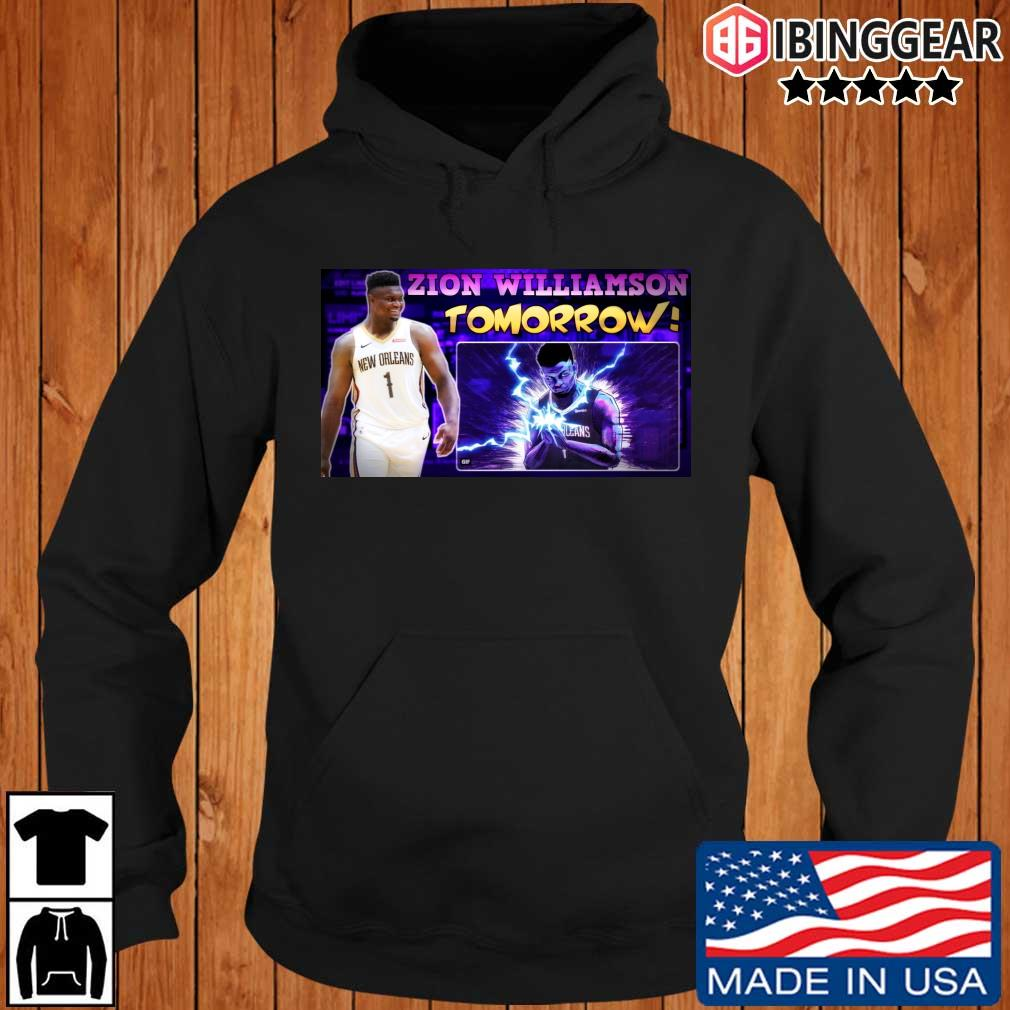 Zion Williamson Tomorrow Shirt Ibinggear hoodie den