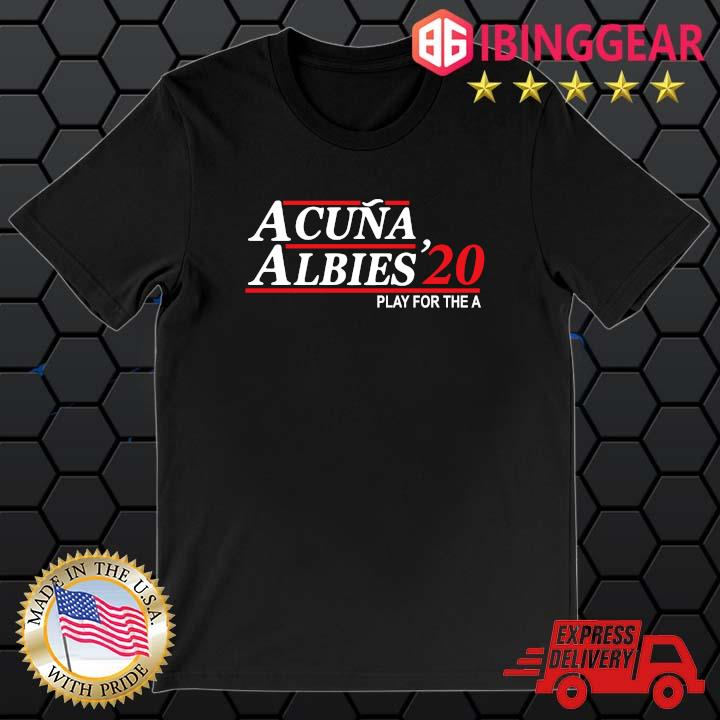 Acuna albies '20 play for the a t-shirt