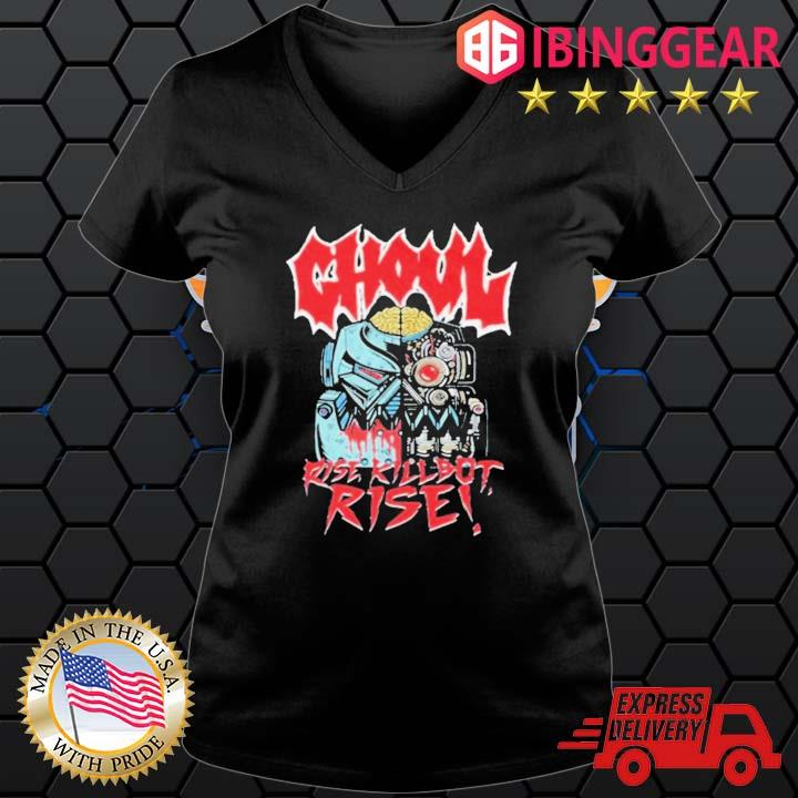 Ghoul Rise Killbot Rise Shirt Ladies den