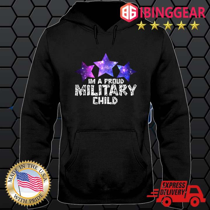 I'm A Proud Military Child Shirt Hoodie den