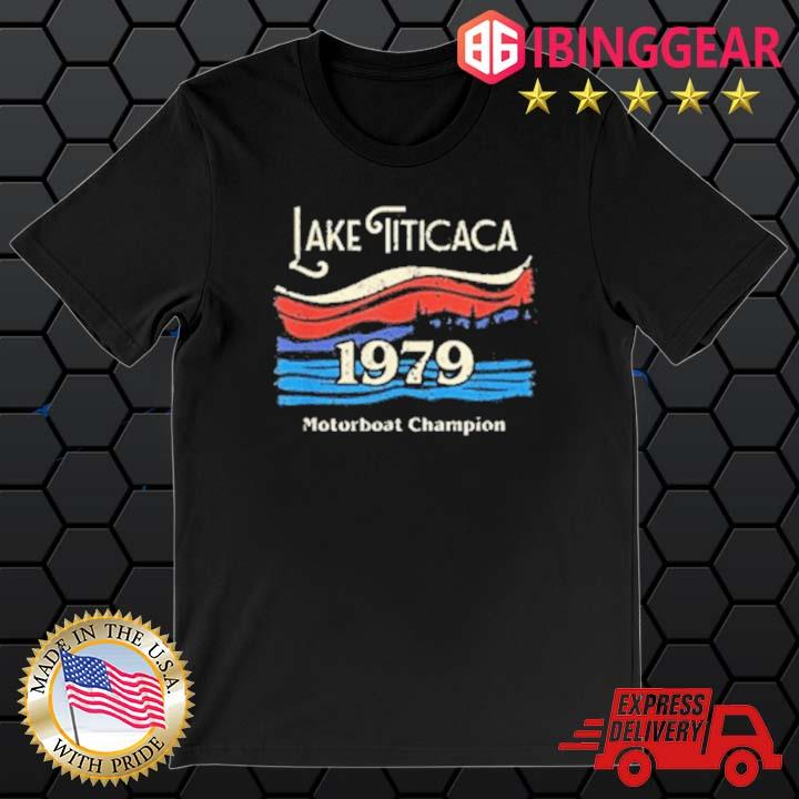 Lake Titicaca Motorboat Champion 1979 Shirt
