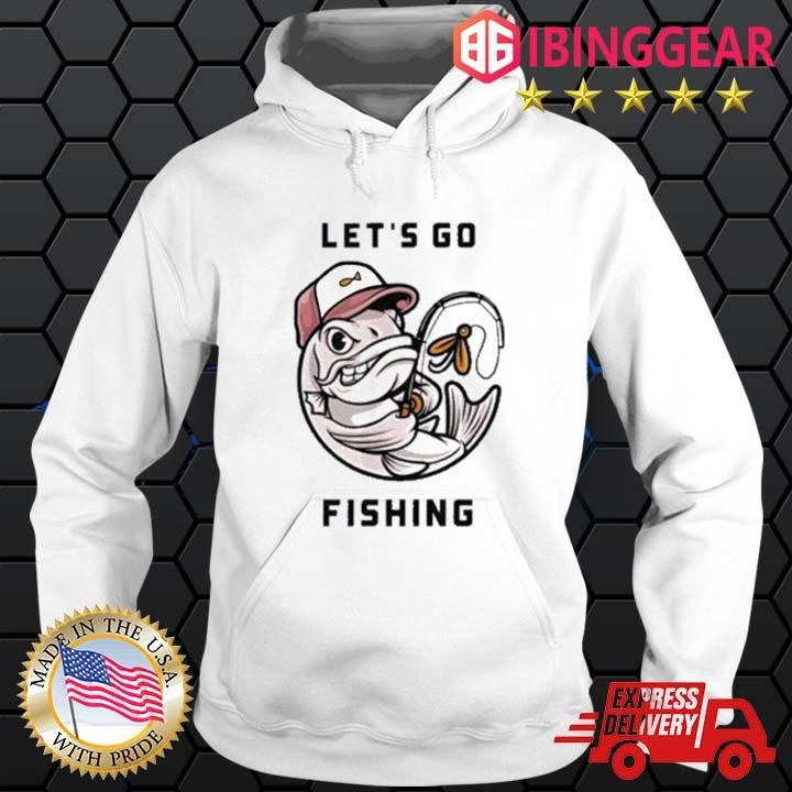 Official Let's Go Fishing 2021 Shirt Hoodie trang