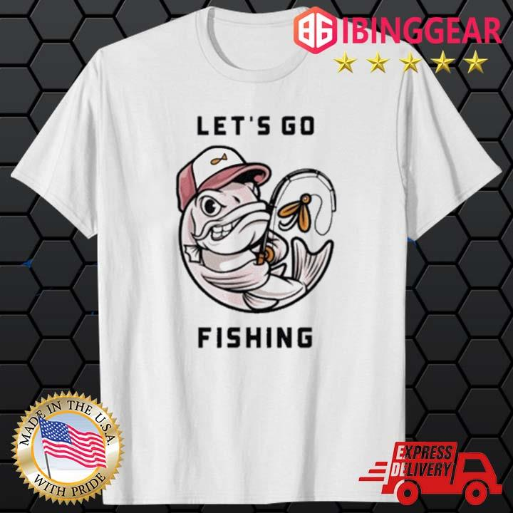 Official Let's Go Fishing 2021 Shirt