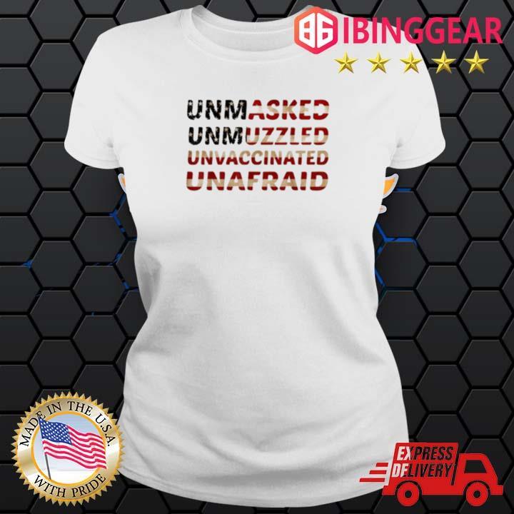 Unmasked Unmuzzled Unvaccinated Unafraid Flag America Shirt Ladies trang