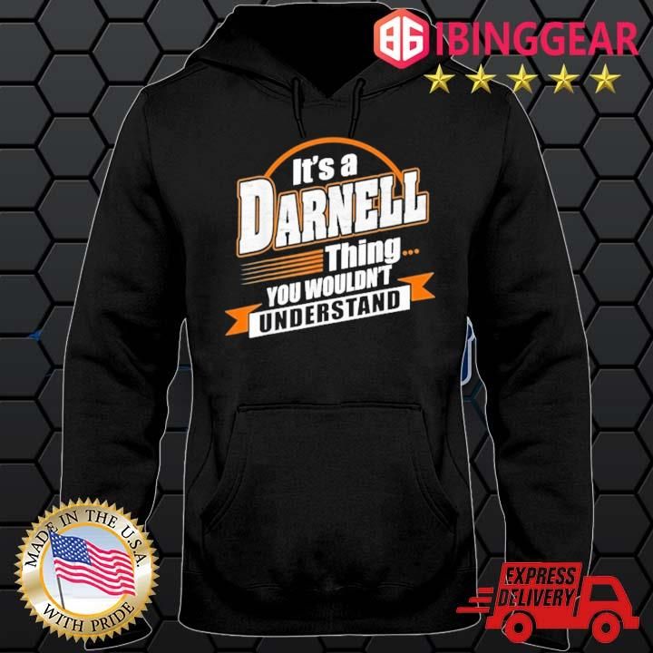 It's A Darnell Thing You Wouldn't Understand Shirt Hoodie den