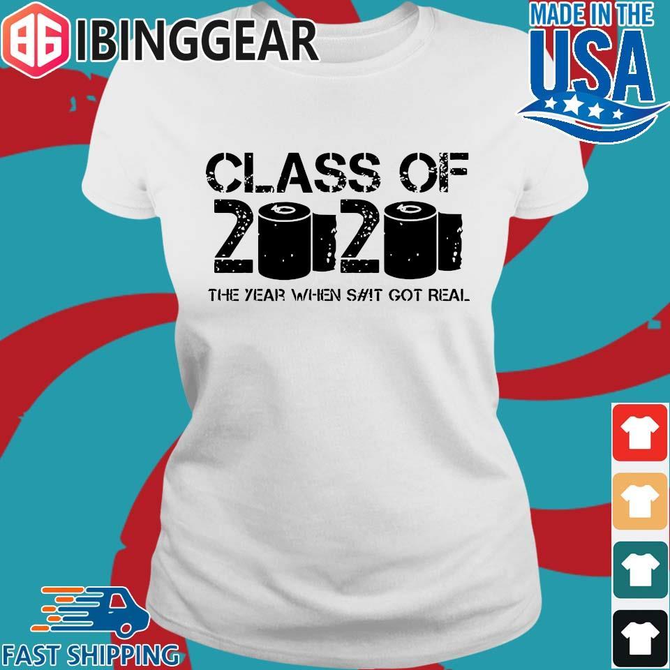 Class of 2020 The Year When Shit Got Real 2020 TP Apocalypse Tee Shirt Ladies trang Ibingger