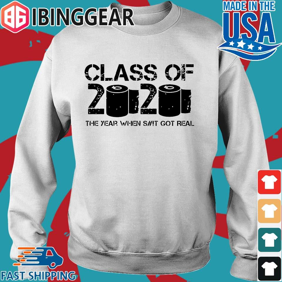 Class of 2020 The Year When Shit Got Real 2020 TP Apocalypse Tee Shirt Sweater trang