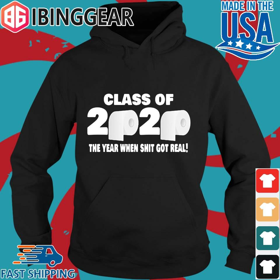 Class of 2020 The Year When Shit Got Real Fun Graduation For T-Shirt Hoodie den