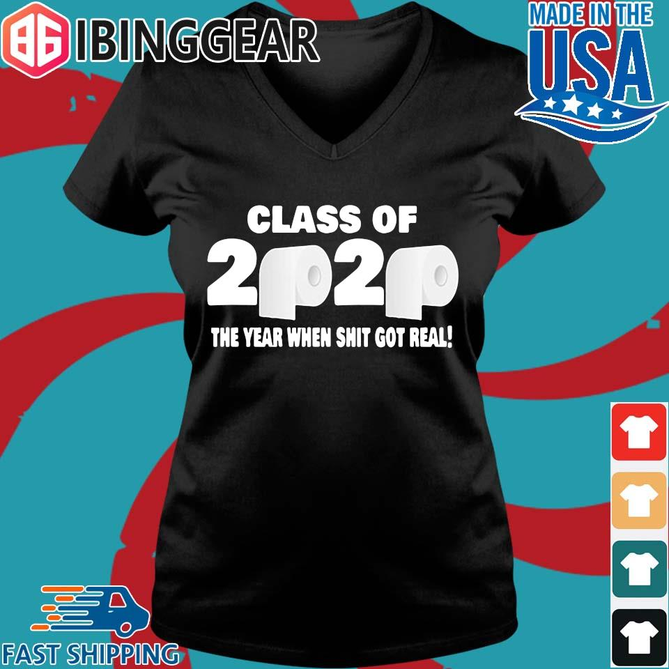 Class of 2020 The Year When Shit Got Real Fun Graduation For T-Shirt Ladies V-Neck