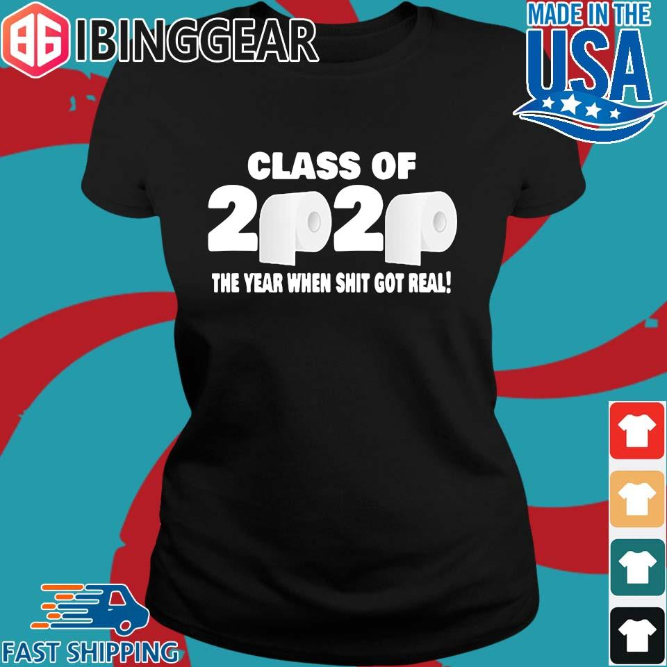 Class of 2020 The Year When Shit Got Real Fun Graduation For T-Shirt Ladies den Ibingger