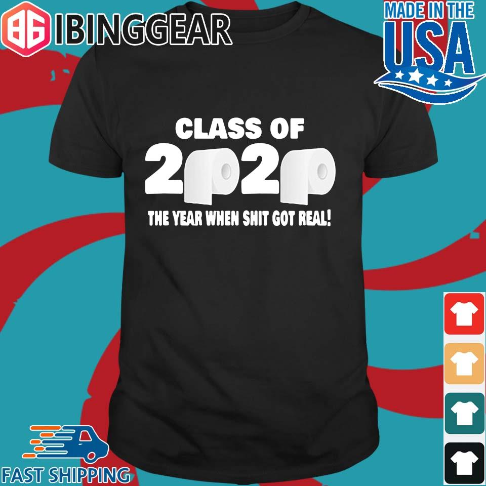 Class of 2020 The Year When Shit Got Real Fun Graduation For T-Shirt