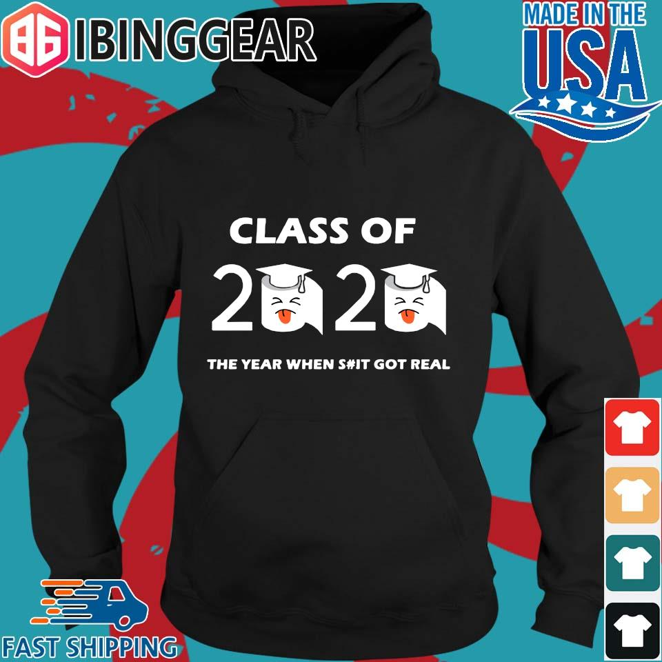 Class of 2020 The Year When Shit Got Real Graduation Funny Quarantine Tee Shirt Hoodie den