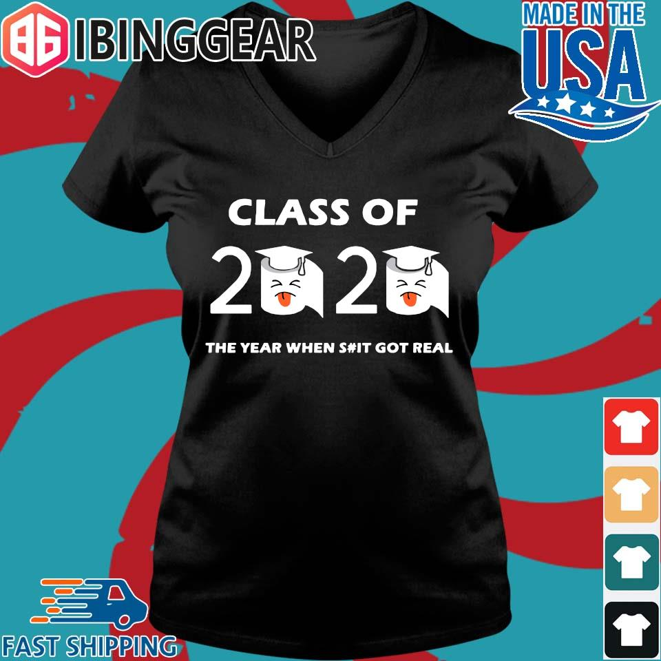 Class of 2020 The Year When Shit Got Real Graduation Funny Quarantine Tee Shirt Ladies V-Neck