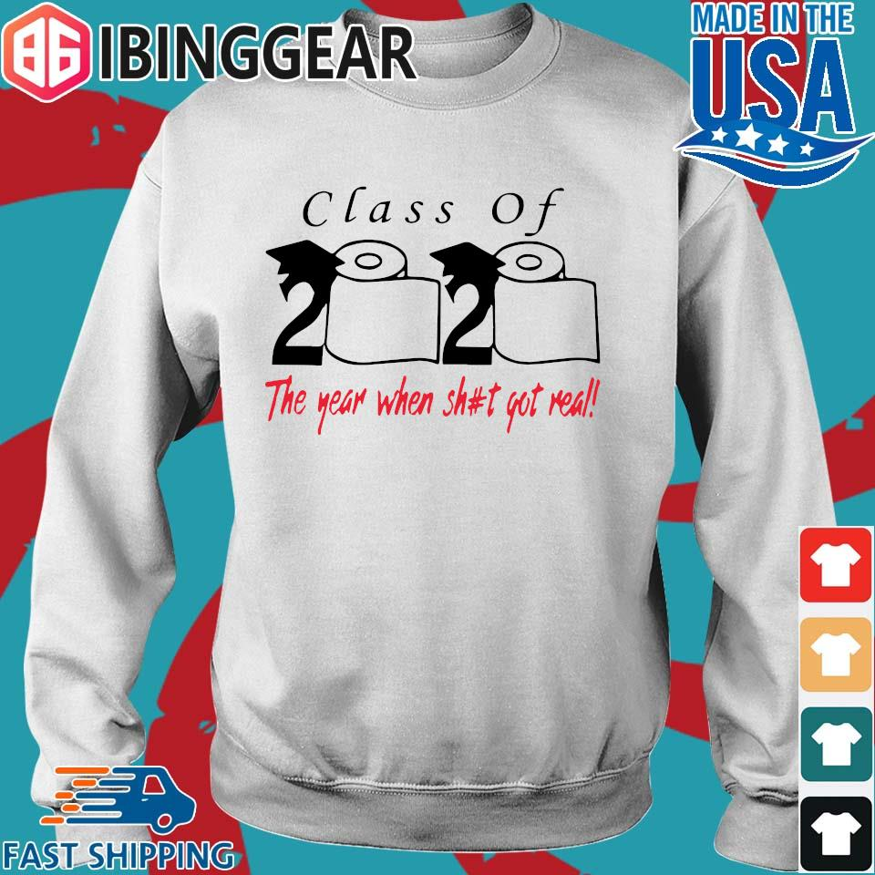 Class of 2020 the year when shit got real Shirts Sweater trang