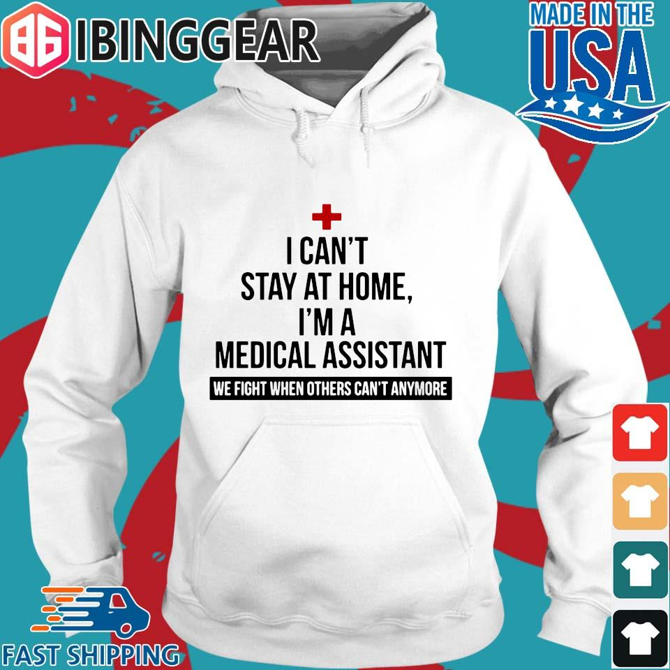 I can't stay at home I'm a medical assistant we fight others can't anymore s Hoodie trang