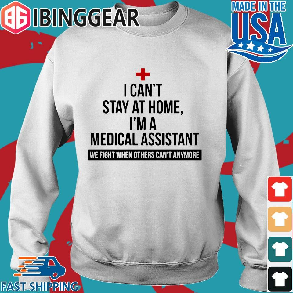 I can't stay at home I'm a medical assistant we fight others can't anymore s Sweater trang