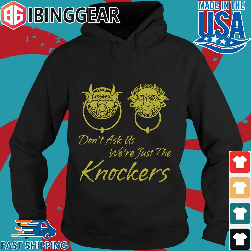 Labyrinth Don't Ask Us We're Just The Knockers Shirt Hoodie den