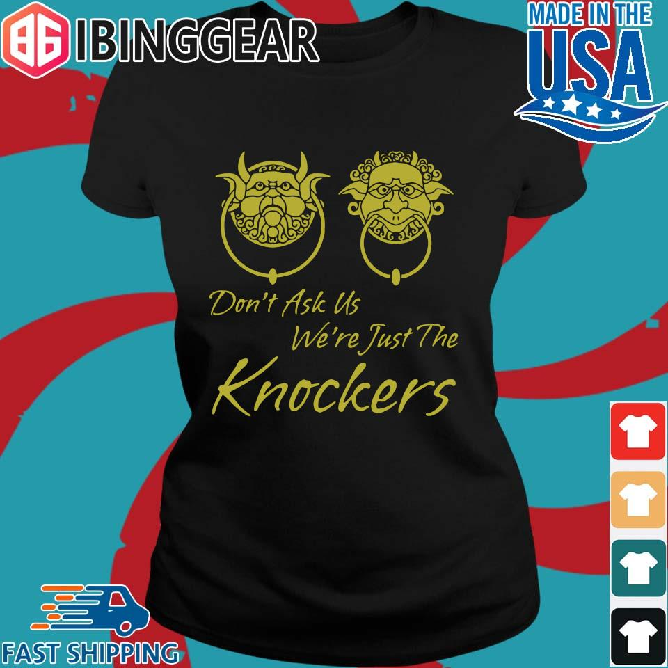 Labyrinth Don't Ask Us We're Just The Knockers Shirt Ladies den Ibingger