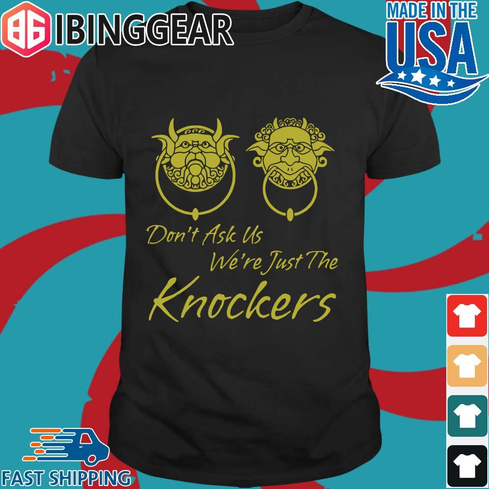 Labyrinth Don't Ask Us We're Just The Knockers Shirt