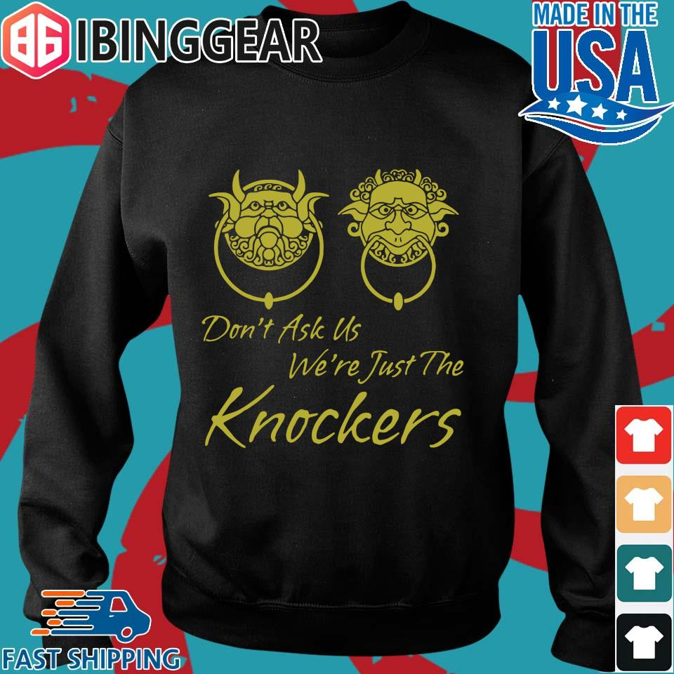 Labyrinth Don't Ask Us We're Just The Knockers Shirt Sweater den