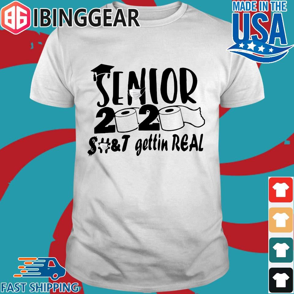 Senior 2020 shit gettin real shirt